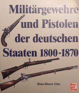 Militargewehre und Pistolen der deutschen Staaten 1800-1870