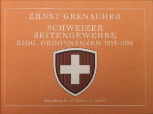 Schweitzer Seitengewehre eidg. Ordonnanzen 1851-1990.